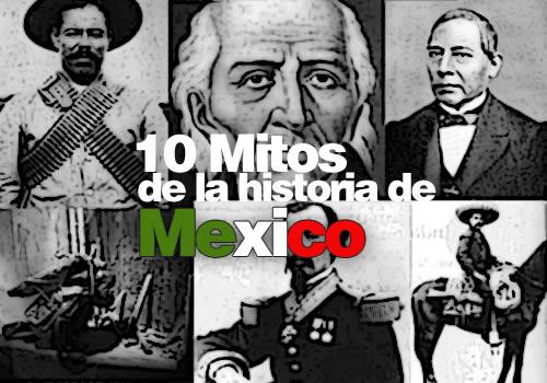 10 mitos historia de mexico