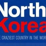 Corea del Norte, un país de locos