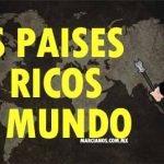 paises ricos mundo