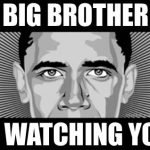 Big Brother Obama