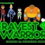 Bravest Warrios – Los Guerreros Más Valientes