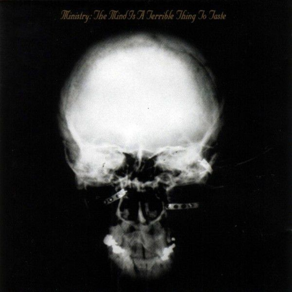 Ministry – A Mind Is A Terrible Thing To Taste