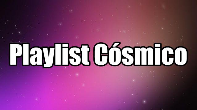 playlist cosmico