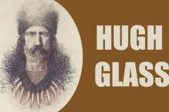Hugh Glass y su increíble historia de supervivencia