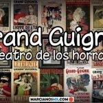 Grand Guignol, el teatro de los horrores